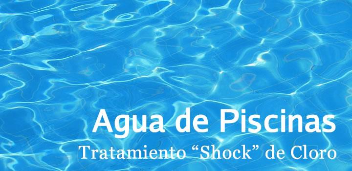 """Tratamiento de Agua en Piscinas """"Shock"""" de Cloro"""